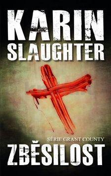 Karin Slaughter: Zběsilost cena od 109 Kč