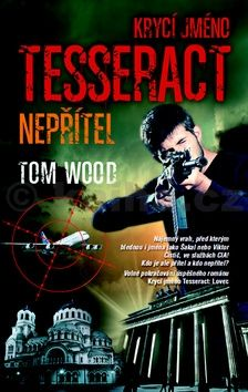 Tom Wood: Krycí jméno Tesseract: NEPŘÍTEL cena od 221 Kč