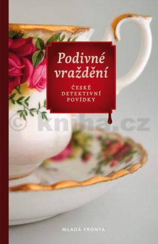 Kolektiv: Podivné vraždění - České detektivní povídky cena od 139 Kč