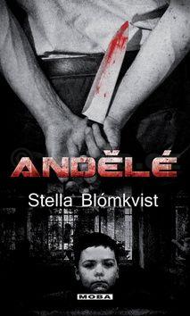 Stella Blómkvist: Andělé - Severská krimi cena od 224 Kč
