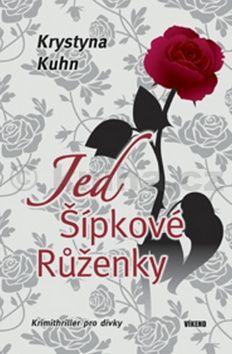 Krystyna Kuhn: Jed Šípkové Růženky cena od 136 Kč