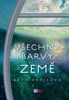 Beth Revis: Všechny barvy Země cena od 95 Kč