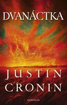 Justin Cronin: Dvanáctka cena od 299 Kč