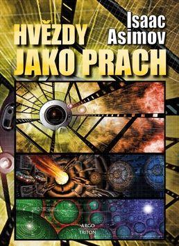 Isaac Asimov: Hvězdy jako prach cena od 173 Kč