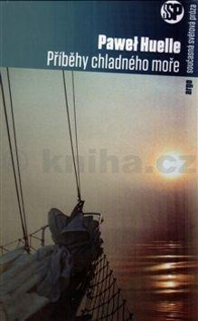 Pawel Huelle: Příběhy chladného moře cena od 199 Kč