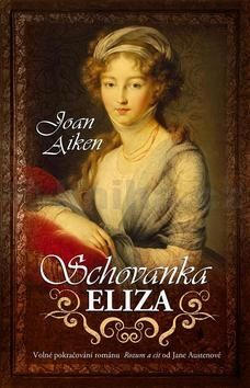 Joan Aiken: Schovanka Eliza cena od 287 Kč
