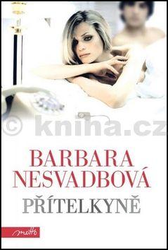 Barbara Nesvadbová: Přítelkyně cena od 112 Kč