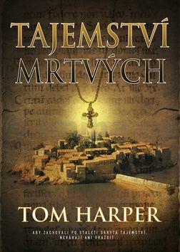 Tom Harper: Tajemství mrtvých cena od 191 Kč