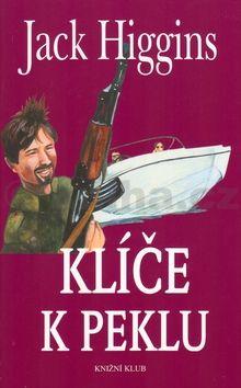 Jack Higgins Klíče k peklu cena od 69 Kč