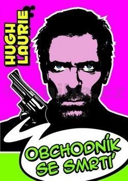 Hugh Laurie: Obchodník se smrtí cena od 182 Kč