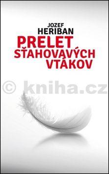 Jozef Heriban: Prelet sťahovavých vtákov cena od 202 Kč