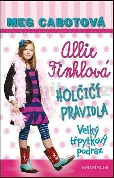 Meg Cabot: Holčičí pravidla 5: Allie Finklová - Velký třpytkový podraz cena od 206 Kč