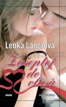 Lenka Lanczová: Zašeptej do vlasů cena od 173 Kč