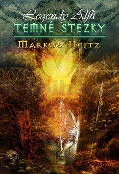 Markus Heitz: Legendy alfů 3 - Temné stezky cena od 297 Kč