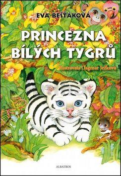 Eva Bešťáková: Princezna bílých tygrů cena od 135 Kč
