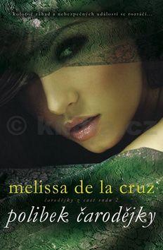 Melisa de la Cruz: Polibek čarodějky cena od 152 Kč