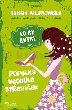 Sarah Mlynowska: CO BY KDYBY: Popelka neobula střevíček cena od 0 Kč