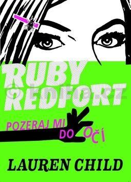 Lauren Child: Ruby Redfortová Pozri sa mi do očí cena od 231 Kč