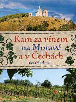 Eva Obůrková: Kam za vínem na Moravě a v Čechách cena od 233 Kč