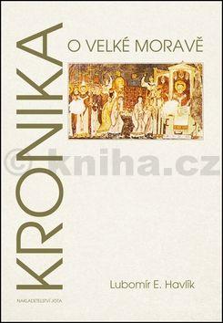 Lubomír Havlík: Kronika o Velké Moravě cena od 198 Kč