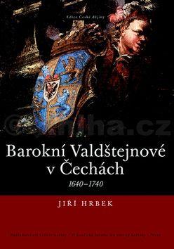 Jiří Hrbek: Barokní Valdštejnové v Čechách cena od 0 Kč