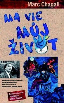 Marc Chagall: Ma vie, můj život cena od 155 Kč