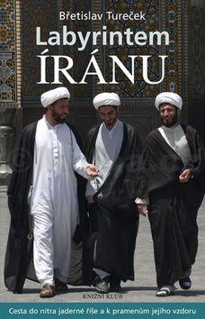 Břetislav Tureček: Labyrintem Íránu cena od 287 Kč