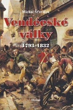 Michal Šťovíček: Vendéeské války 1793–1832 cena od 220 Kč