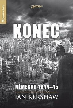 Ian Kershaw: Konec - Německo 1944-45 cena od 433 Kč