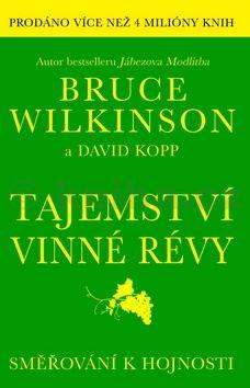 Bruce Wilkinson: Tajemství vinné révy cena od 126 Kč