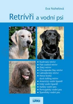 Eva Nohelová: Retrívři a vodní psi cena od 50 Kč