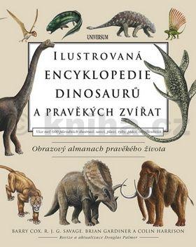 Barry Cox, R. J. G. Savage, Brian Gardiner: Ilustrovaná encyklopedie dinosaurů a pravěkých zvířat cena od 0 Kč