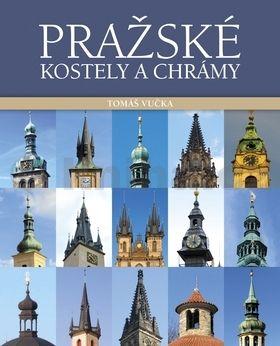 Tomáš Vučka: Pražské kostely a chrámy cena od 315 Kč