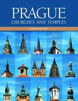 Tomáš Vučka: Prague Churches and Temples (anglicky) cena od 319 Kč