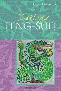 Sarah Bartlett: Základy Feng-šuej cena od 215 Kč