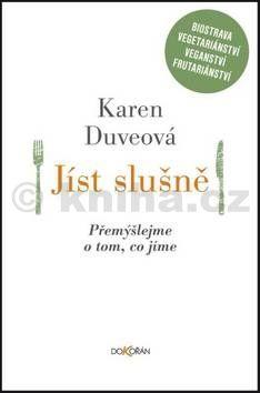 Karen Duve: Jíst slušně cena od 186 Kč