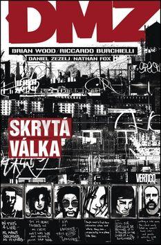 Riccardo Burchielli, Brian Wood: DMZ5: Skrytá válka cena od 302 Kč