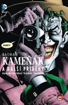 Alan Moore, Kolektiv: Batman - Kameňák, Muž, který se smál cena od 335 Kč