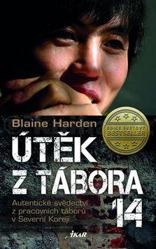 Blaine Harden: Útěk z Tábora 14 - Autentické svědectví z pracovních táborů v Severní Koreji cena od 224 Kč