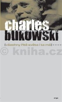 Charles Bukowski: Všechny řitě světa i ta má cena od 205 Kč
