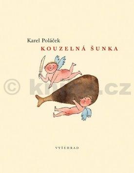 Karel Poláček, Adolf Born: Kouzelná šunka cena od 109 Kč