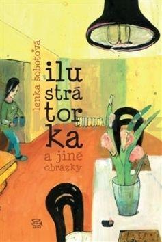 Lenka Sobotová: Ilustrátorka a jiné obrázky cena od 118 Kč