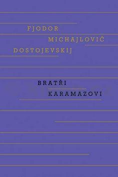Fjodor Michajlovič Dostojevskij: Bratři Karamazovi cena od 0 Kč