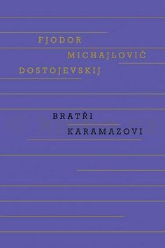Fjodor Michajlovič Dostojevskij: Bratři Karamazovovi cena od 399 Kč