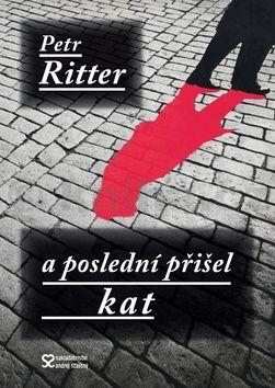 Petr Ritter: A poslední přišel kat cena od 31 Kč
