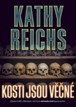 Kathy Reichs: Kosti jsou věčné cena od 195 Kč