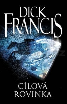 Dick Francis: Cílová rovinka cena od 156 Kč
