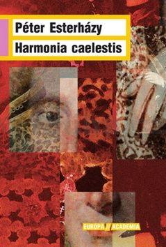 Péter Esterházy: Harmonia Caelestis cena od 479 Kč