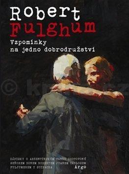 Robert Fulghum: Vzpomínky na jedno dobrodružství cena od 138 Kč