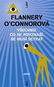 Flannery O'Connor: Všechno, co se povznáší, se musí setkat cena od 226 Kč